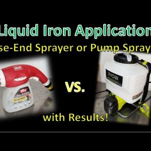 Applying Liquid Iron to Lawns: Why I Now Use a Backpack Sprayer and Not My Hose-End Sprayer